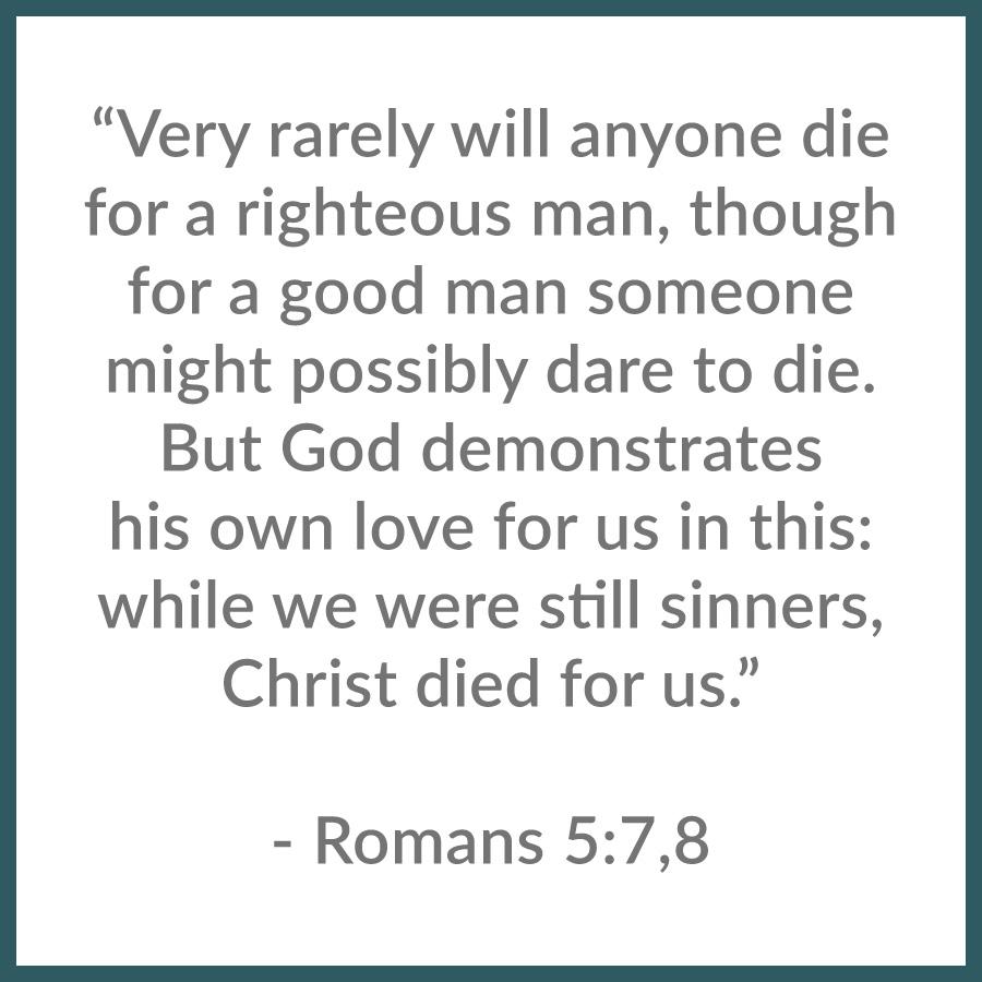 Romans 5:7,8